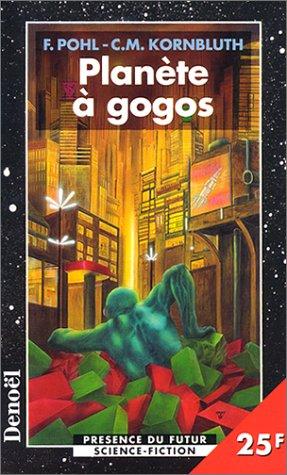 """Couverture du livre """"Planète à gogos"""" de Frederic Pohl"""